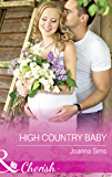 High Country Baby (Mills & Boon Cherish) (The Brands of Montana, Book 3)
