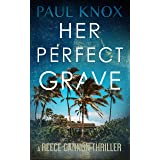 Her Perfect Grave: A completely addictive mystery thriller full of action and adventure (A Reece Cannon Thriller Book 6)