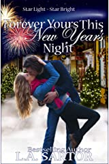 Forever Yours This New Year's Night (Star Light, Star Bright Book 2) Kindle Edition