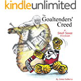 The Goaltenders' Creed: A Small Saves Storybook
