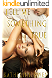 Tell Me Something True: (The Truth About Lies Book 3)