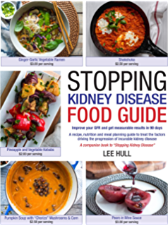 Stopping Kidney Disease: A science based treatment plan to use your