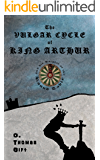 The Vulgar Cycle of King Arthur and his Knights of the Round Table
