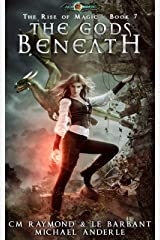 The Gods Beneath: Age Of Magic (The Rise of Magic Book 7) Kindle Edition