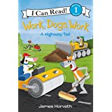 Work, Dogs, Work: A Highway Tail (I Can Read Level 1)