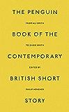 The Penguin Book of the Contemporary British Short Story (Penguin Hardback Classics)