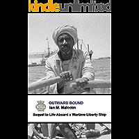 Outward Bound: Blue Funnel Line (British - post ww11) (Merchant Navy Series Book 1)