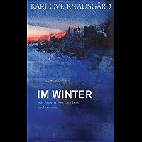 Im Winter: Mit Bildern von Lars Lerin (Die Jahreszeiten-Bände 2)