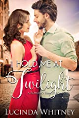 Hold Me At Twilight (Romano Family Book 1) Kindle Edition