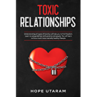TOXIC RELATIONSHIPS: Understanding all types of toxicity will help you to find freedom. Learn to set guidelines with parents and people. You will learn ... mentally healthy lifestyle (English Edition)