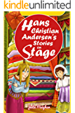 Hans Christian Andersen's Stories on Stage: Plays for Children (On Stage Books Book 6)