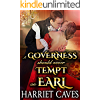 A Governess Should Never Tempt an Earl: A Steamy Historical Regency Romance Novel