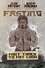 Fasting: Fast Track to Fat Loss Kindle Edition