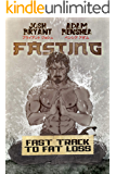 Fasting: Fast Track to Fat Loss