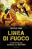 Linea di fuoco (Search and Destroy (versione italiana) Vol. 1)