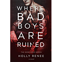 Where Bad Boys are Ruined: An Opposites Attract Romance (The Good Girls Series Book 3) (English Edition)