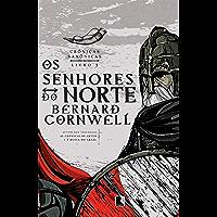 Os senhores do norte - Crônicas saxônicas  - vol. 3