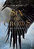 Six of Crows. Sangue e Mentiras