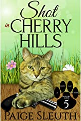 Shot in Cherry Hills (Cozy Cat Caper Mystery Book 5) Kindle Edition