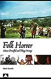 Folk Horror: Hours Dreadful and Things Strange