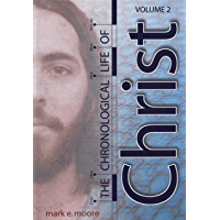 The Chronological Life of Christ (Vol 2) (English Edition)