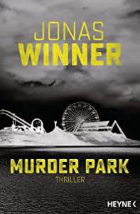Murder Park: Thriller (German Edition)