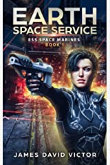 Earth Space Service (ESS Space Marines Book 1) Kindle Edition