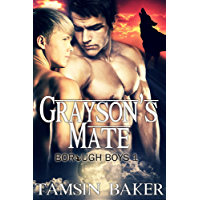Grayson's Mate: M/M werewolf erotic romance (The Borough Boys Book 1)