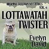 Lottawatah Twister: Brianna Sullivan Mysteries