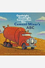 Cement Mixer's ABC: Goodnight, Goodnight, Construction Site Kindle Edition