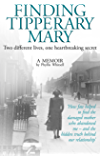 Finding Tipperary Mary: Two different lives, one heartbreaking secret (English Edition)