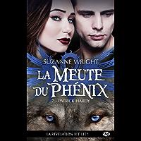 Patrick Hardy: La Meute du Phénix, T7 (French Edition)