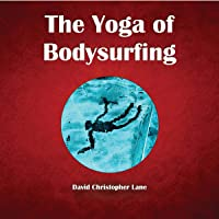 The Yoga of Bodysurfing: A Guide to Water Pranayama
