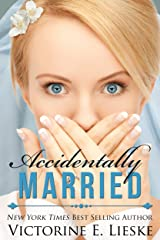 Accidentally Married (The Married Series Book 1) Kindle Edition