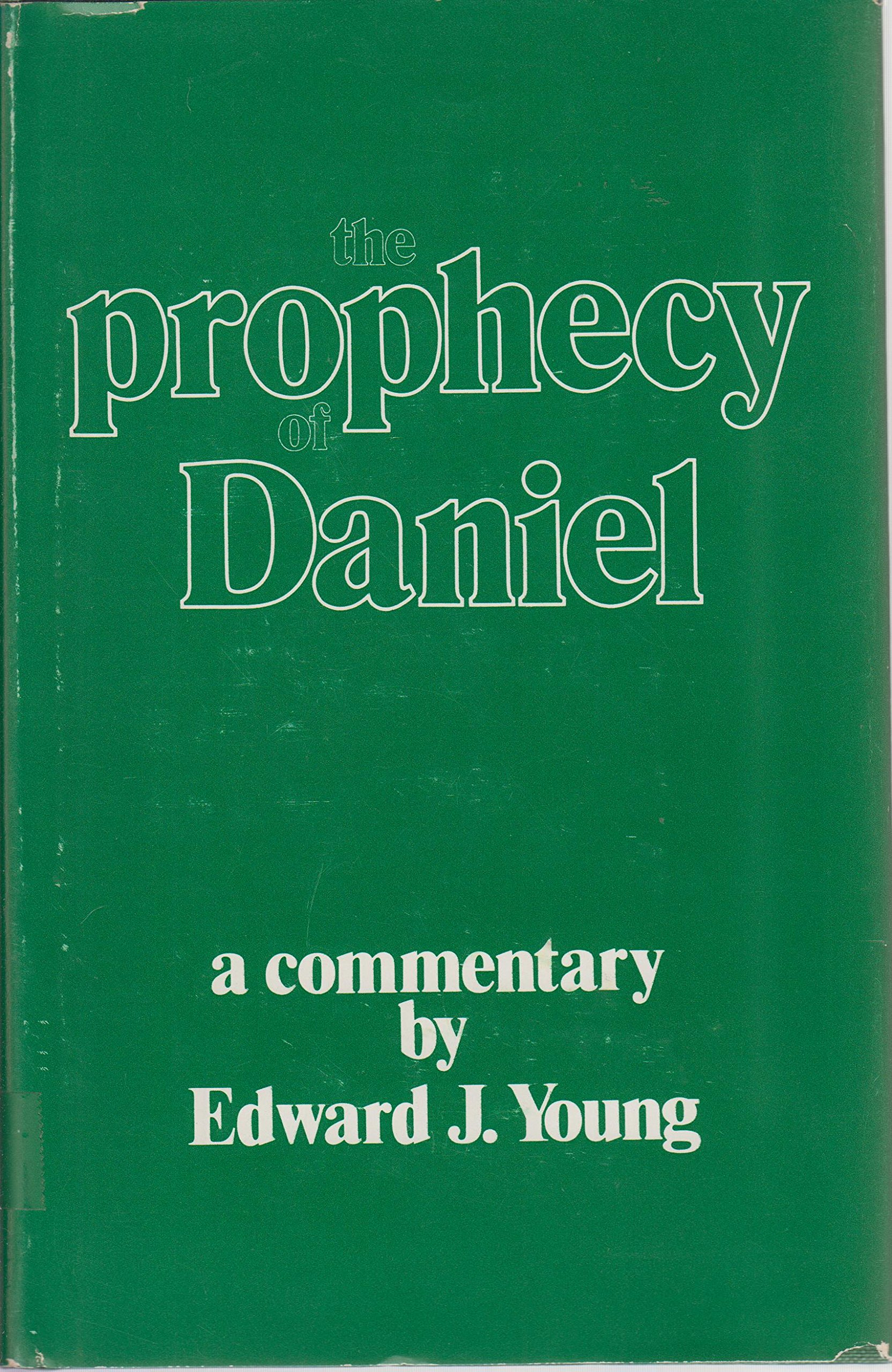 The Prophecy Of Daniel: Amentary: Edward J Young: 9780802833129:  Amazon: Books