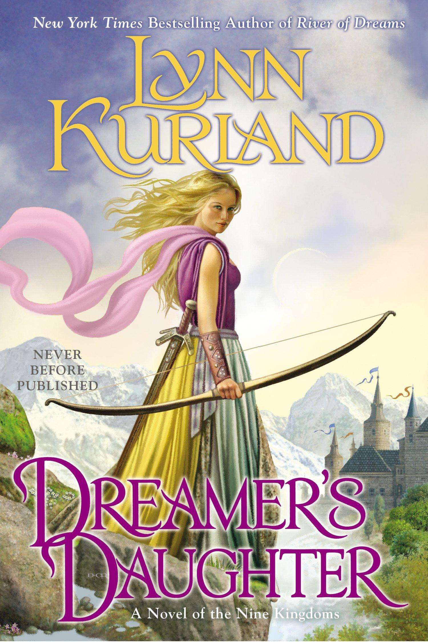 Dreamer's Daughter (a Novel Of The Nine Kingdoms): Lynn Kurland:  9780425262849: Amazon: Books