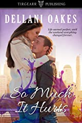 So Much It Hurts Kindle Edition
