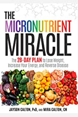 The Micronutrient Miracle: The 28-Day Plan to Lose Weight, Increase Your Energy, and Reverse Disease Hardcover