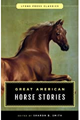 Great American Horse Stories: Lyons Press Classics Kindle Edition