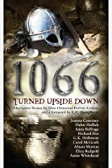 1066 Turned Upside Down: Alternative fiction stories by nine authors Kindle Edition