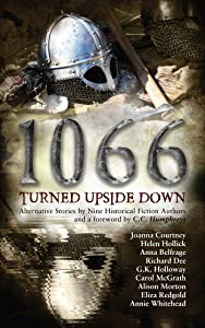 1066 Turned Upside Down: Alternative fiction stories by nine authors