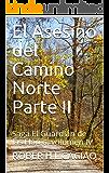 El Asesino del Camino Norte Parte II: Saga El Guardián de las Flores, volumen III