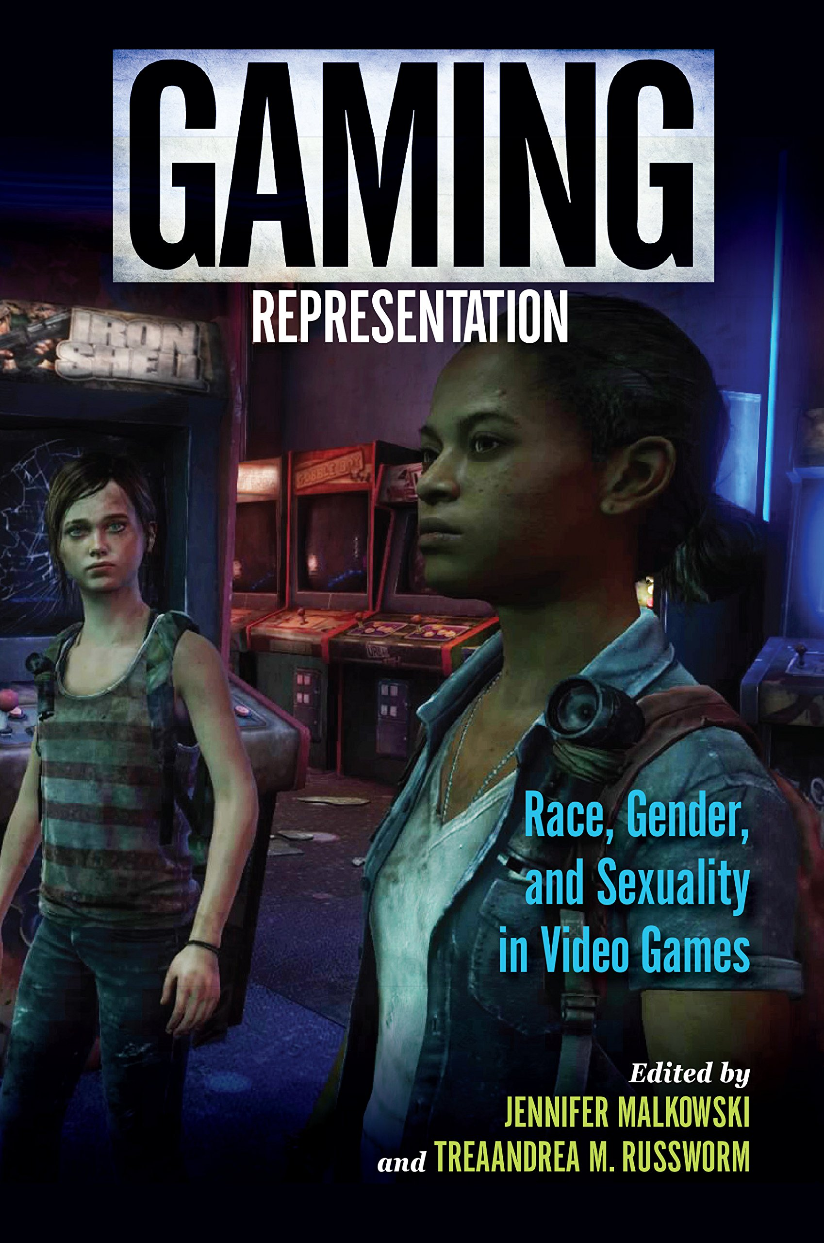 Gaming Representation: Race, Gender, and Sexuality in Video Games (Digital Game Studies) ebook