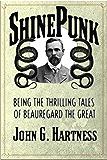 ShinePunk: A Beauregard the Monster Hunter Collection