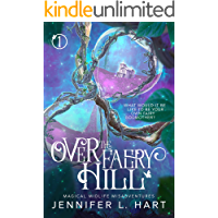 Over the Faery Hill: A Paranormal Women's Fiction Novel (Magical Midlife Misadventures Book 1)