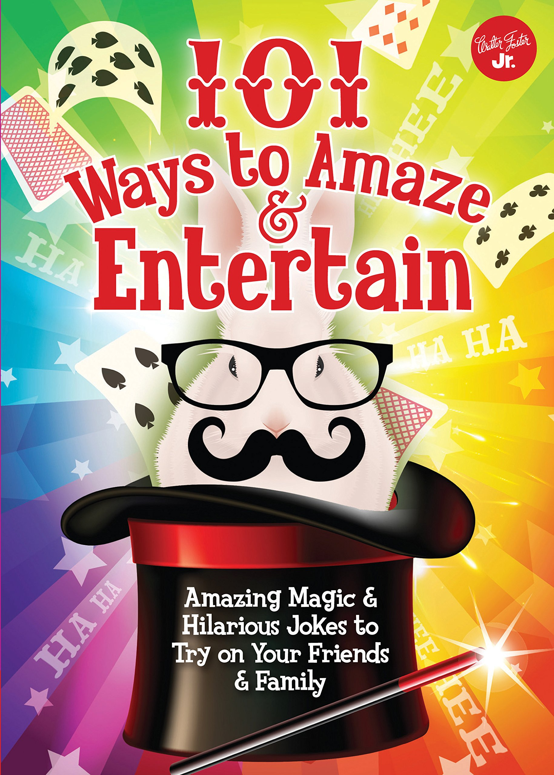 101 Ways to Amaze & Entertain: Amazing Magic & Hilarious Jokes to Try on Your  Friends & Family (101 Things): Peter Gross, Walter Foster Jr. Creative  Team: ...