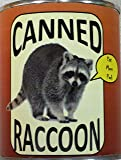 Canned Raccoon - A Fun Gag Can of Faux Raccoon Meat!