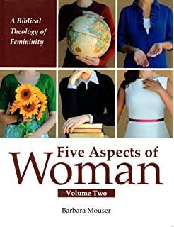 Five aspects of woman a biblical theology of femininity barbara five aspects of woman volume two fandeluxe Choice Image