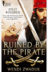 Ruined by the Pirate (Jolly Rogered) Kindle Edition