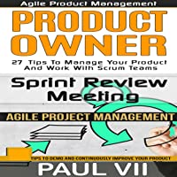 Agile Product Management: Box Set: Product Owner: 27 Tips & Sprint Review: 15 Tips